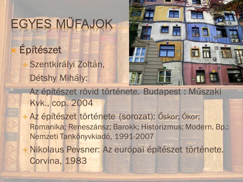  Építészet  Szentkirályi Zoltán, Détshy Mihály: Az építészet rövid története.