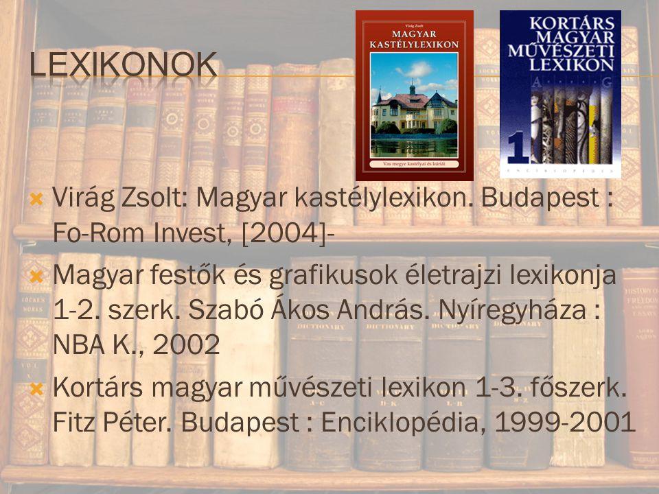  Virág Zsolt: Magyar kastélylexikon.