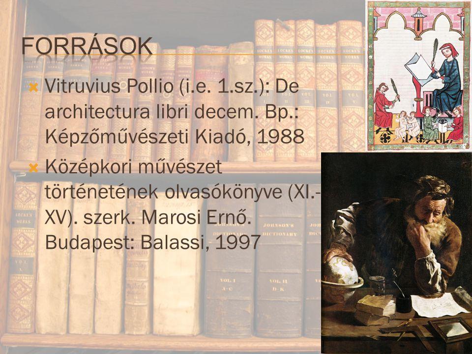  Vitruvius Pollio (i.e.1.sz.): De architectura libri decem.
