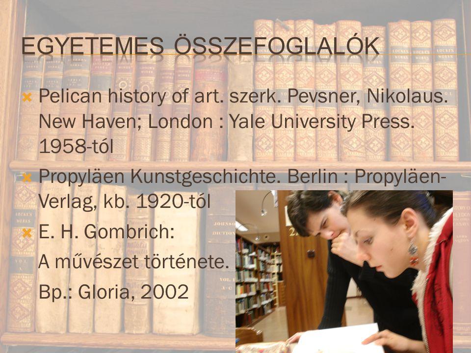  Pelican history of art.szerk. Pevsner, Nikolaus.