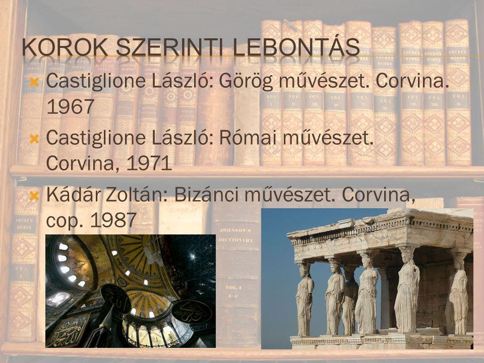  Castiglione László: Görög művészet.Corvina. 1967  Castiglione László: Római művészet.