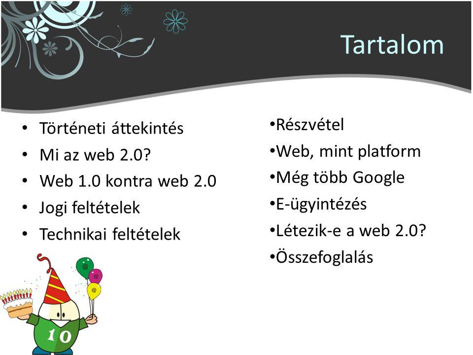 Tartalom Történeti áttekintés Mi az web 2.0.