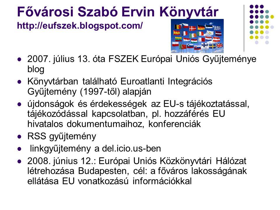 Fővárosi Szabó Ervin Könyvtár http://eufszek.blogspot.com/ 2007.
