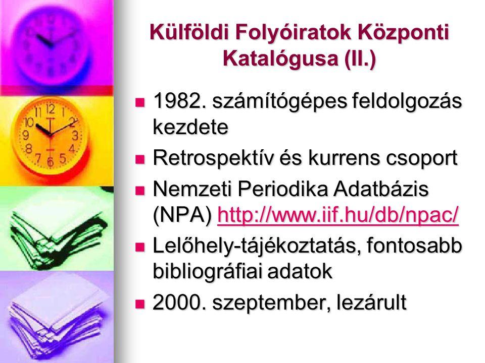 Külföldi Folyóiratok Központi Katalógusa (II.) 1982.