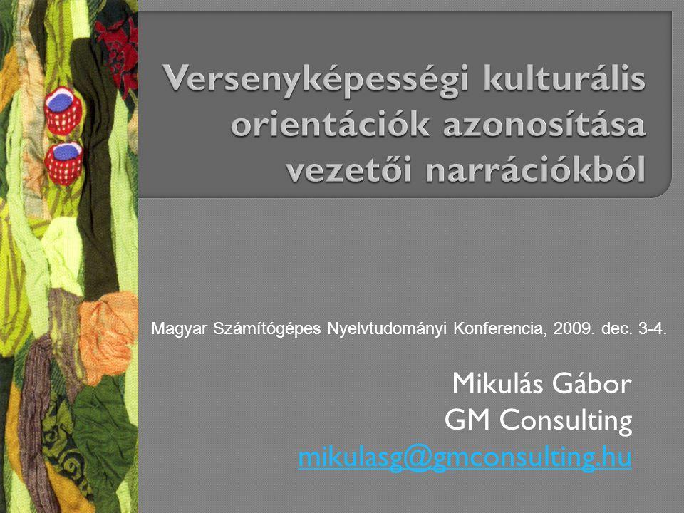 Mikulás Gábor GM Consulting mikulasg@gmconsulting.hu mikulasg@gmconsulting.hu Magyar Számítógépes Nyelvtudományi Konferencia, 2009.