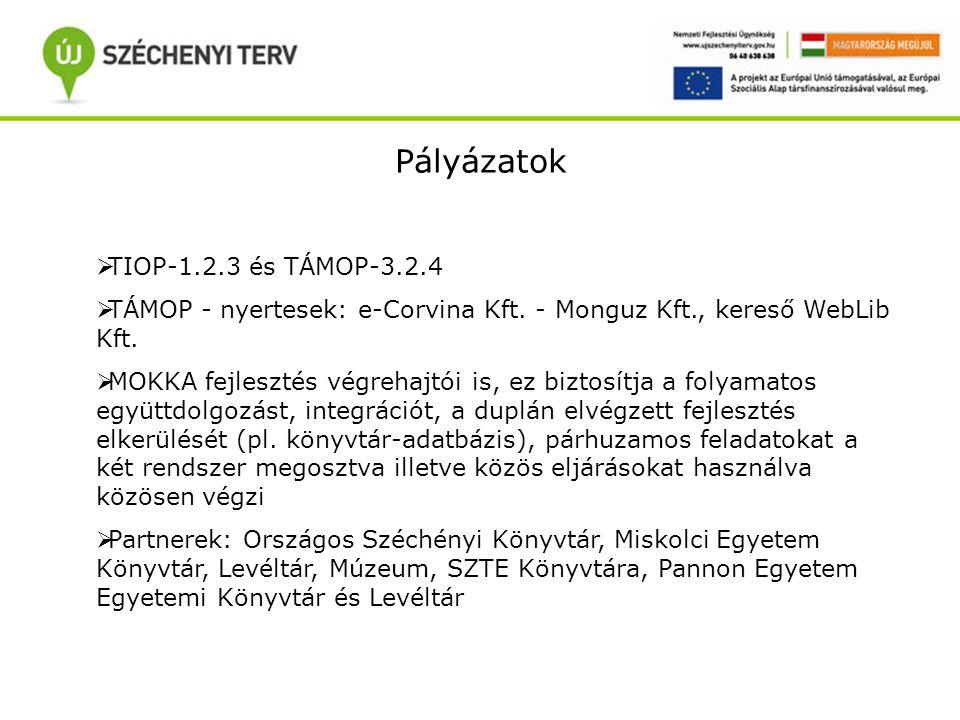 Pályázatok  TIOP-1.2.3 és TÁMOP-3.2.4  TÁMOP - nyertesek: e-Corvina Kft.