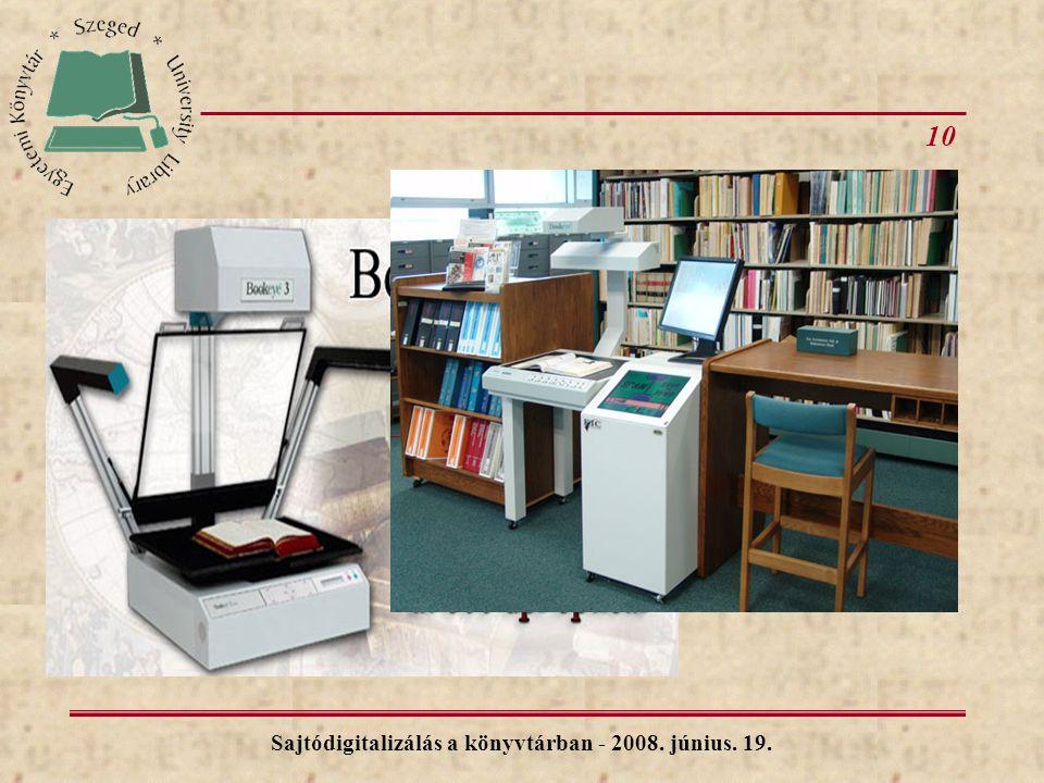 10 Sajtódigitalizálás a könyvtárban - 2008. június. 19.