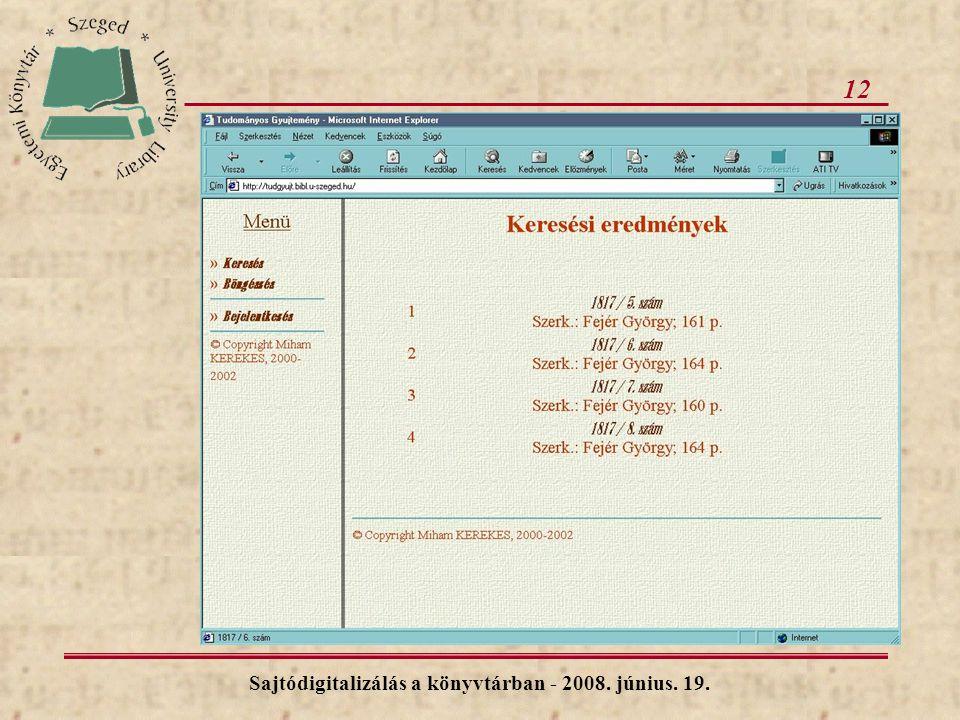12 Sajtódigitalizálás a könyvtárban - 2008. június. 19.