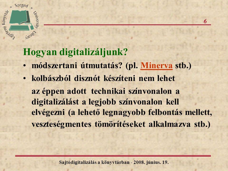 6 Hogyan digitalizáljunk. módszertani útmutatás. (pl.