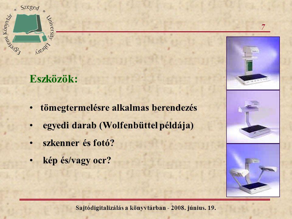 7 Eszközök: tömegtermelésre alkalmas berendezés egyedi darab (Wolfenbüttel példája) szkenner és fotó.