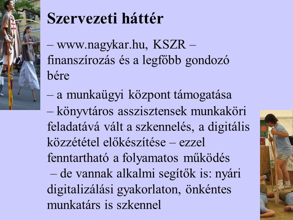 Szervezeti háttér – www.nagykar.hu, KSZR – finanszírozás és a legfőbb gondozó bére – a munkaügyi központ támogatása – könyvtáros asszisztensek munkakö