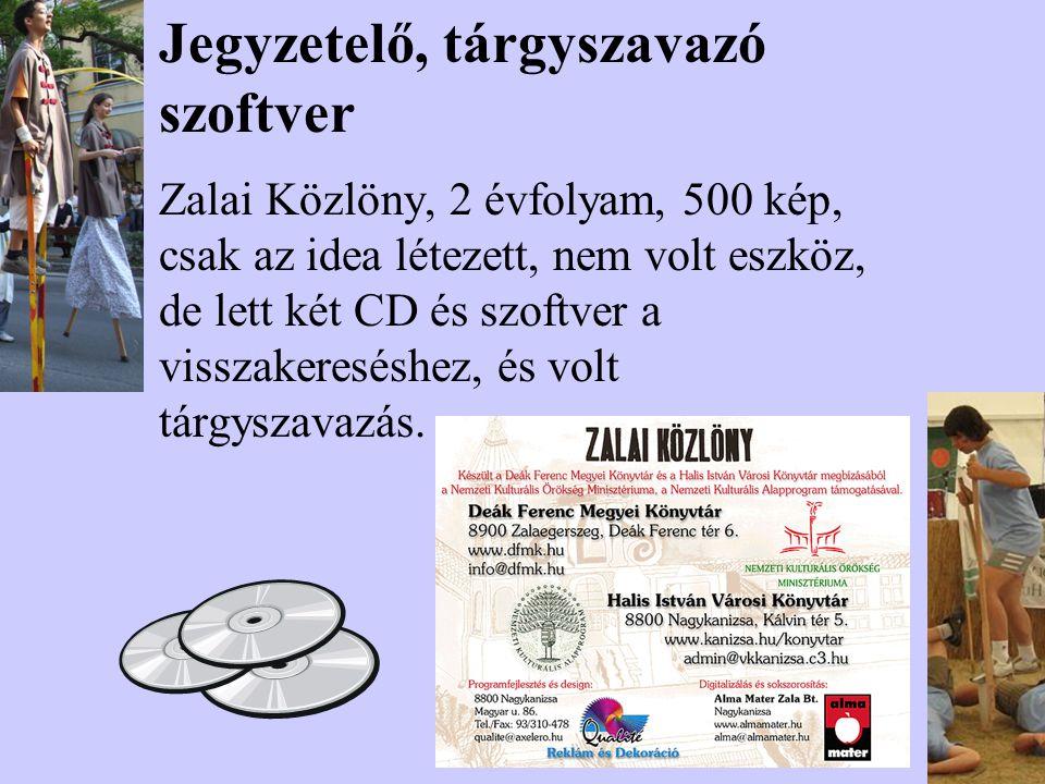 Webes felületen tárgyszavak nélkül Zalai Közlöny, az 1920-as évek, 10 ezer oldal, saját eszköz, tömegessé vált a képek száma, az internetes megjelenés nem tudta a tárgyszavazást használni.