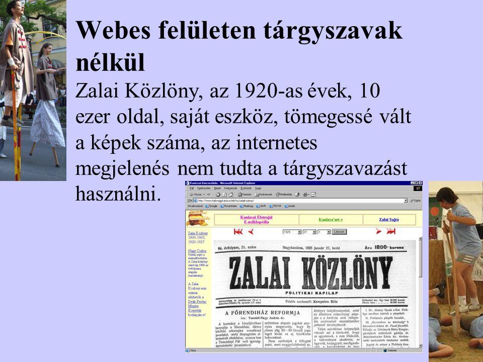 Webes felületen tárgyszavak nélkül Zalai Közlöny, az 1920-as évek, 10 ezer oldal, saját eszköz, tömegessé vált a képek száma, az internetes megjelenés