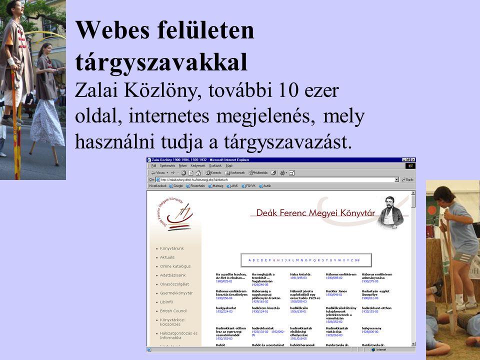 Webes felületen tárgyszavakkal Zalai Közlöny, további 10 ezer oldal, internetes megjelenés, mely használni tudja a tárgyszavazást.