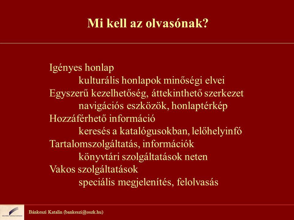 Bánkeszi Katalin (bankeszi@oszk.hu) … és még mi kell az olvasónak.