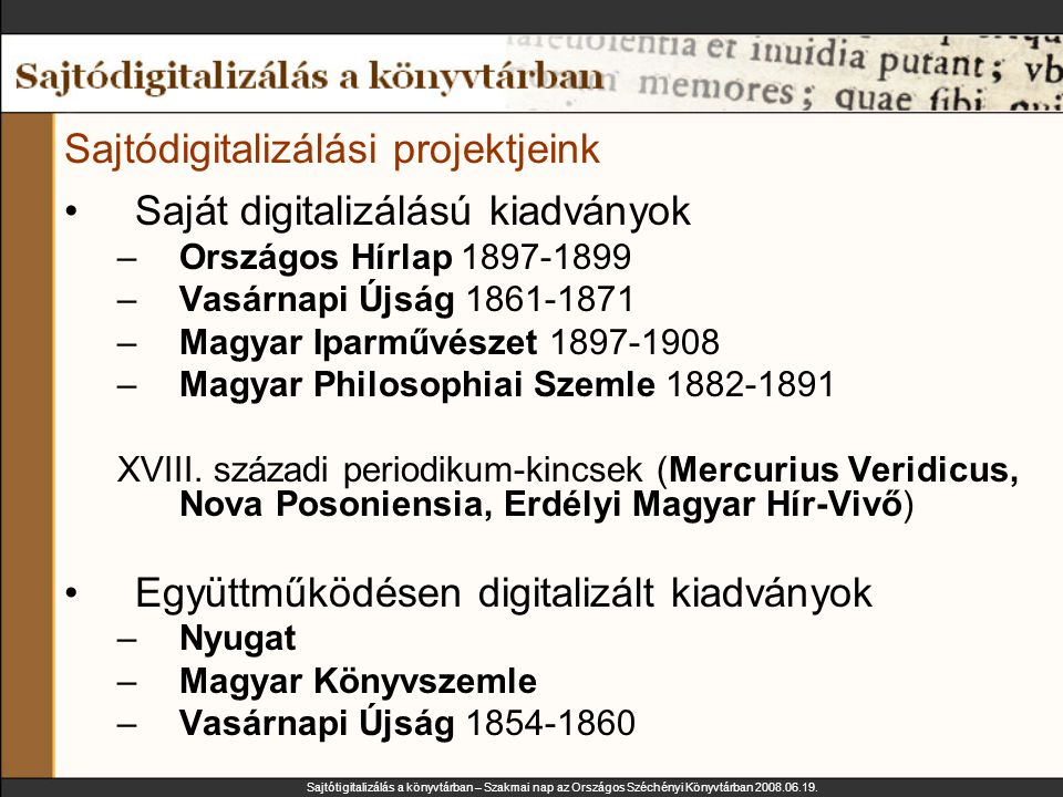 Sajtótigitalizálás a könyvtárban – Szakmai nap az Országos Széchényi Könyvtárban 2008.06.19. Sajtódigitalizálási projektjeink Saját digitalizálású kia