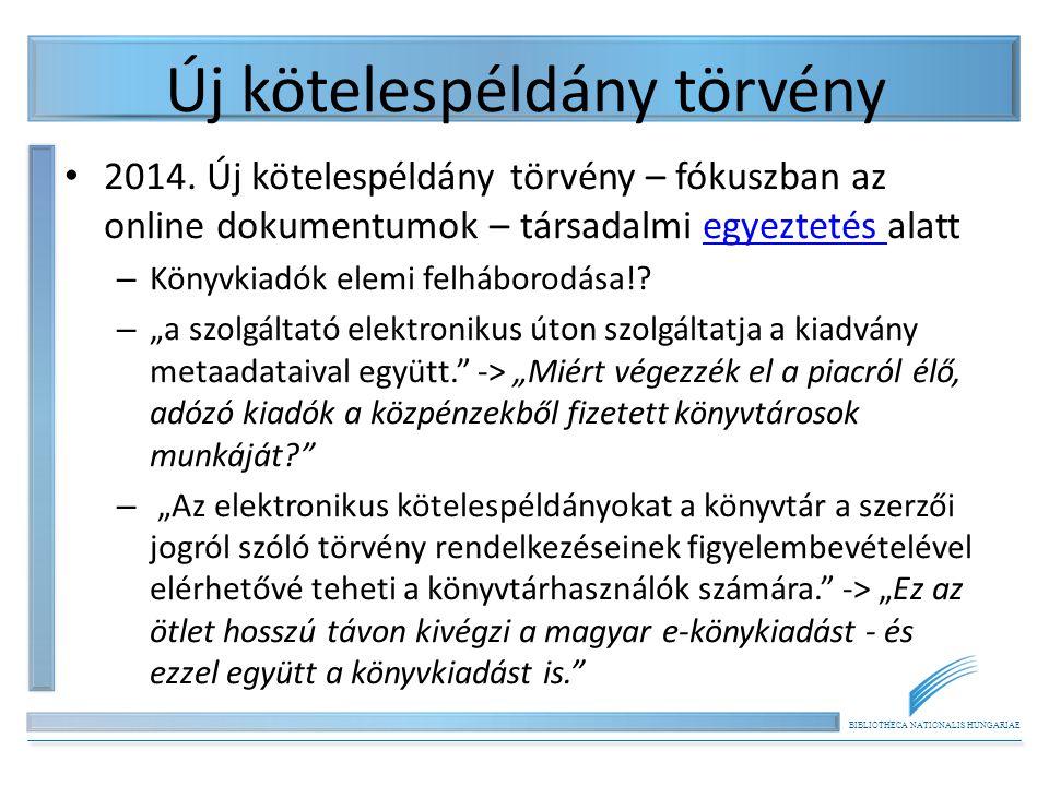 BIBLIOTHECA NATIONALIS HUNGARIAE Új kötelespéldány törvény 2014.