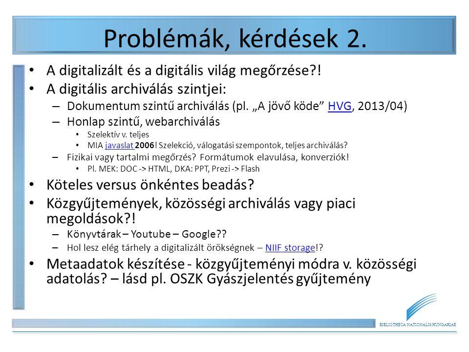BIBLIOTHECA NATIONALIS HUNGARIAE Problémák, kérdések 2.