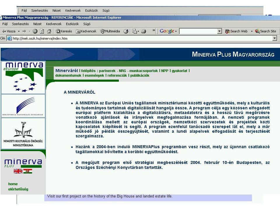 Eddigi eredmények Rendezvények pl.: - Budapest, 2004. február 9-10. (beszámoló) - Dublin, 2004. június 29. (summary - szórólap) Kiadványok: - Coordina