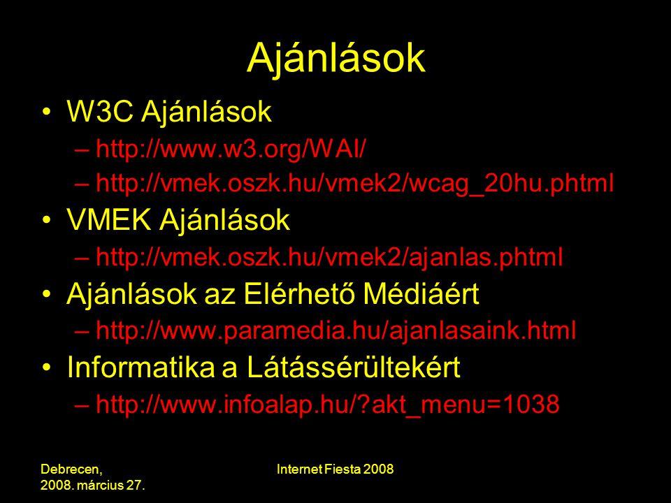 Debrecen, 2008.március 27. Internet Fiesta 2008 Ajánlások II.