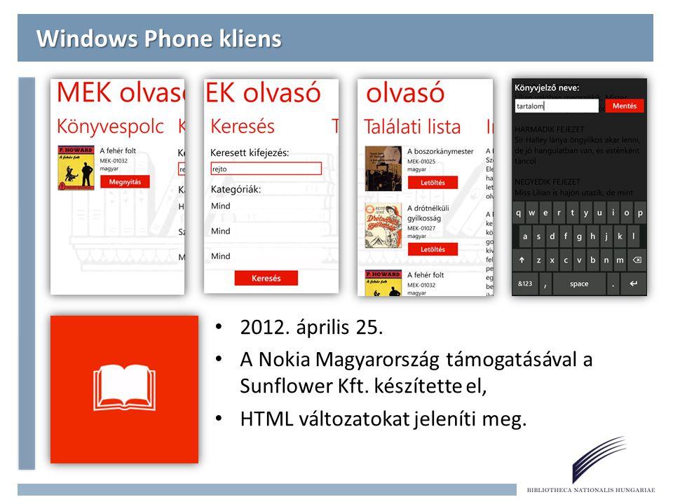 Windows Phone kliens 2012.április 25. A Nokia Magyarország támogatásával a Sunflower Kft.