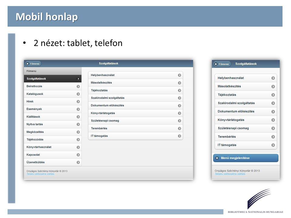 Mobil honlap Gyors információszerzéshez igazított honlap struktúra, nyitva tartás adatbázis alapján a kezdőoldalon azonnali tájékoztatás a könyvtár adott pillanatra vonatkozó nyitva tartásáról, bő tartalom, szinte a teljes normál honlap tartalma elérhető, az OSZK közösségi oldalainak azonnali elérése, teljes változatra váltás.
