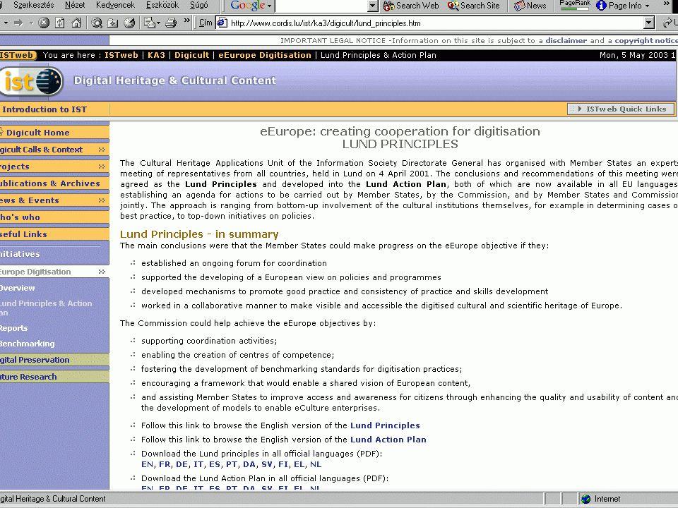 National Representatives Group (NRG) Nemzeti Képviseleti Csoport http://www.cordis.lu/ist/ka3/digicult/nrg.htm A csoport az egyes tagállamok által jelölt szakértőkből áll.