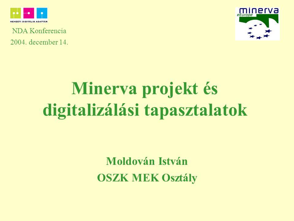 Minerva projekt és digitalizálási tapasztalatok Moldován István OSZK MEK Osztály NDA Konferencia 2004.