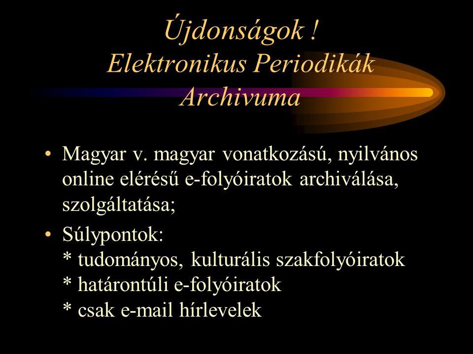 Újdonságok . Elektronikus Periodikák Archivuma Magyar v.