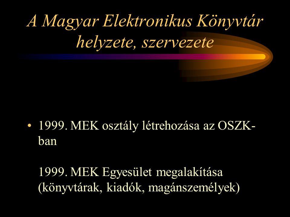A Magyar Elektronikus Könyvtár helyzete, szervezete 1999.