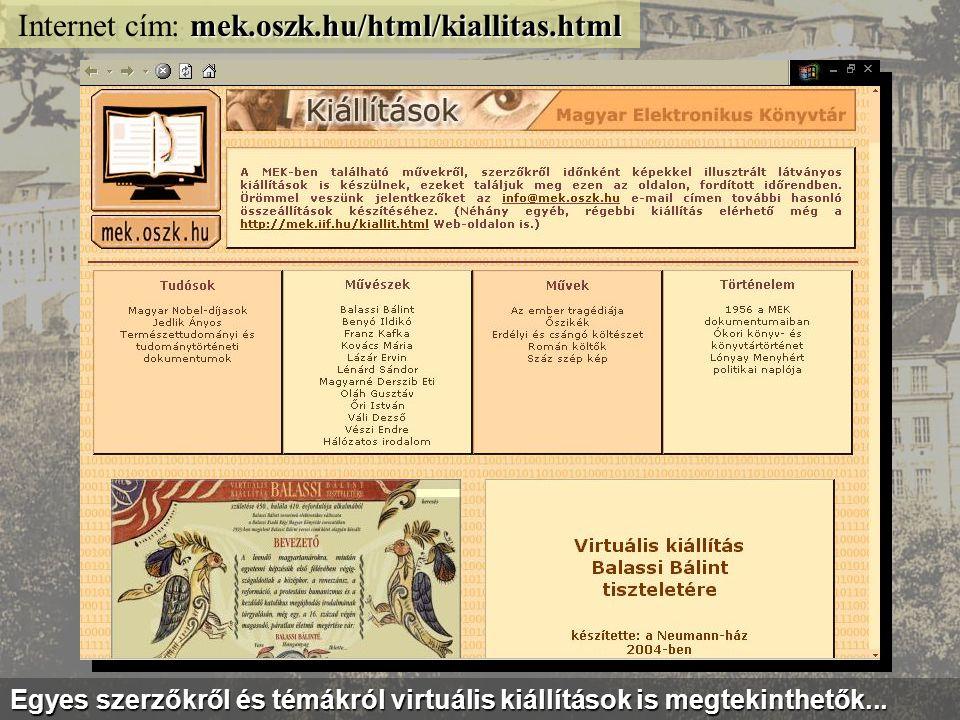 mek.oszk.hu Internet cím: mek.oszk.hu Emellett hangoskönyvek MP3 formátumban, torrent letöltéssel is...