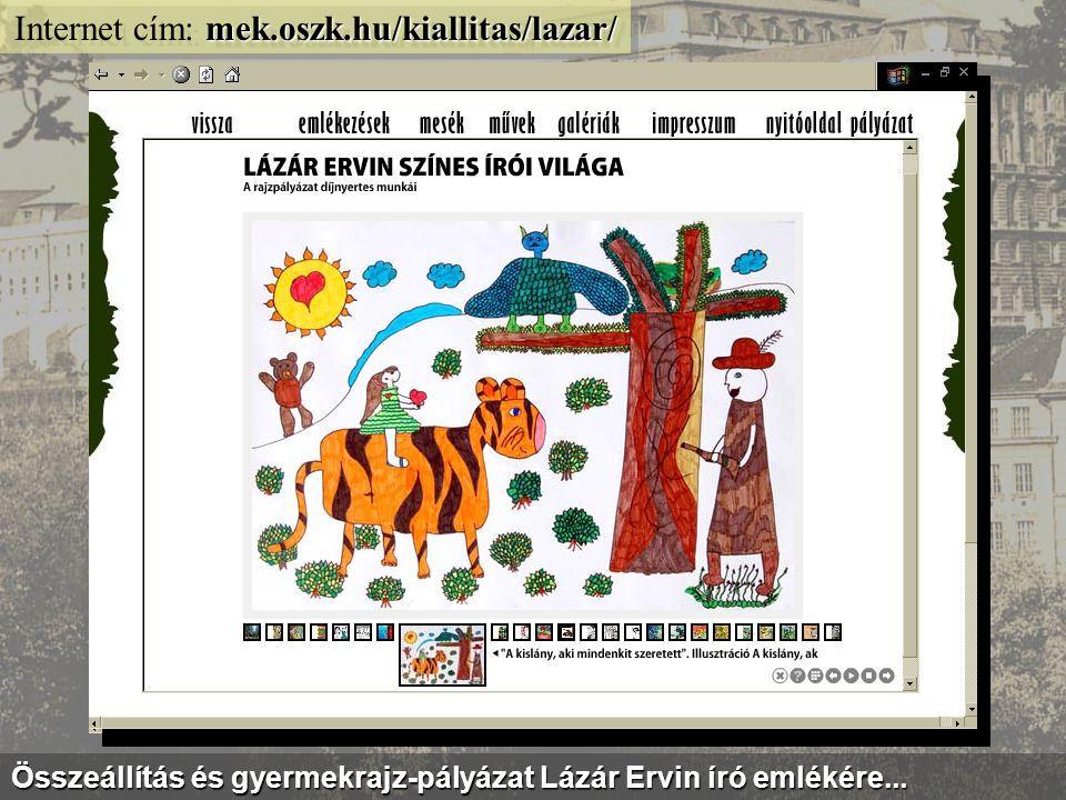 mek.oszk.hu/html/kiallitas.html Internet cím: mek.oszk.hu/html/kiallitas.html Egyes szerzőkről és témákról virtuális kiállítások is megtekinthetők...