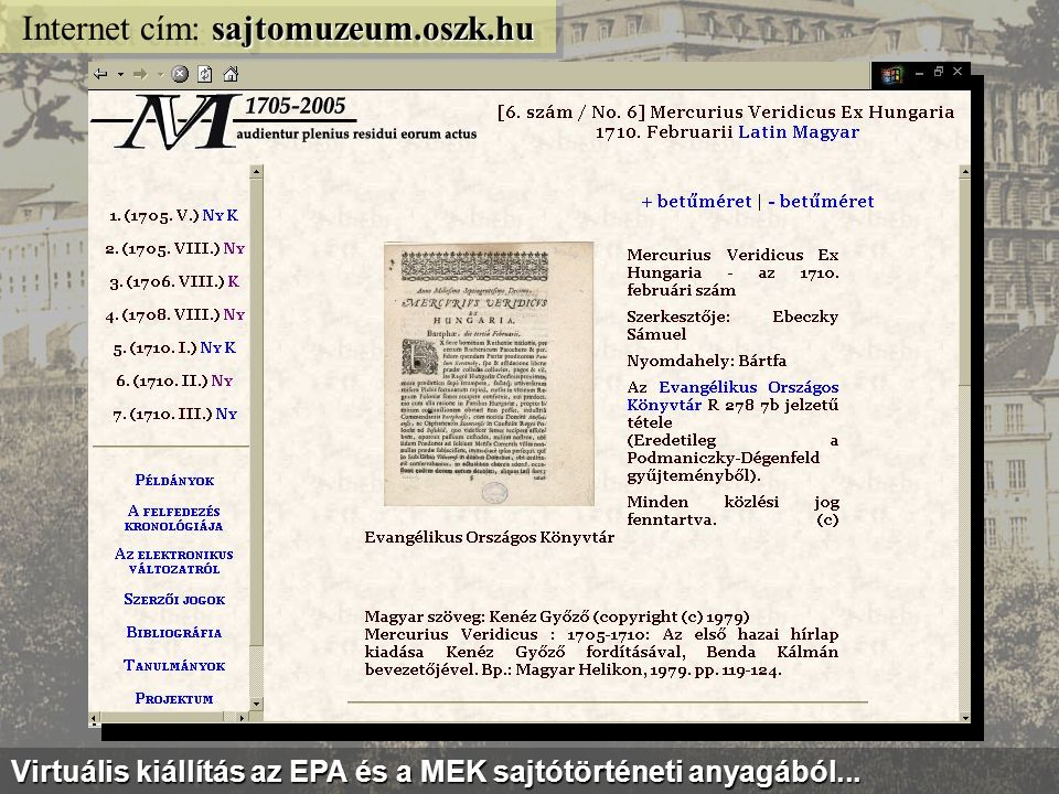 efolyoirat.oszk.hu Internet cím: efolyoirat.oszk.hu Az Elektronikus Periodika Archívum és Adatbázis akadálymentes felülete...