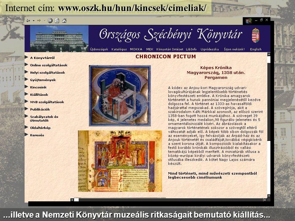 www.kepido.oszk.hu Internet cím: www.kepido.oszk.hu Az OSZK honlapján képgyűjtemények is vannak, pl. a Képidő adatbázis...