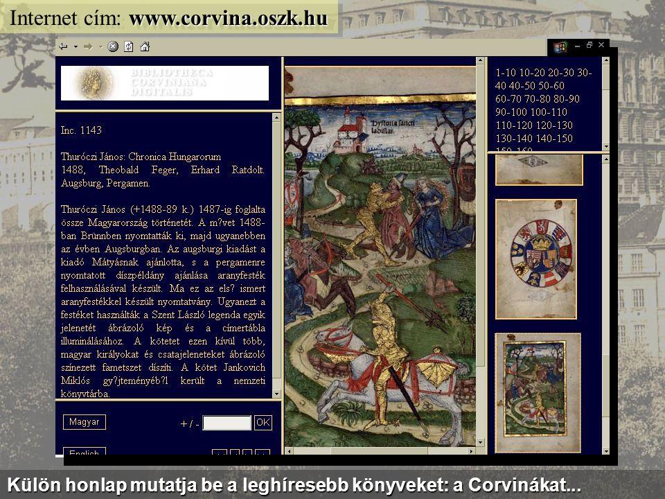 www.oszk.hu/hun/kincsek/cimeliak/ Internet cím: www.oszk.hu/hun/kincsek/cimeliak/...illetve a Nemzeti Könyvtár muzeális ritkaságait bemutató kiállítás...