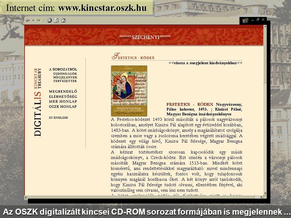 www.corvina.oszk.hu Internet cím: www.corvina.oszk.hu Külön honlap mutatja be a leghíresebb könyveket: a Corvinákat...