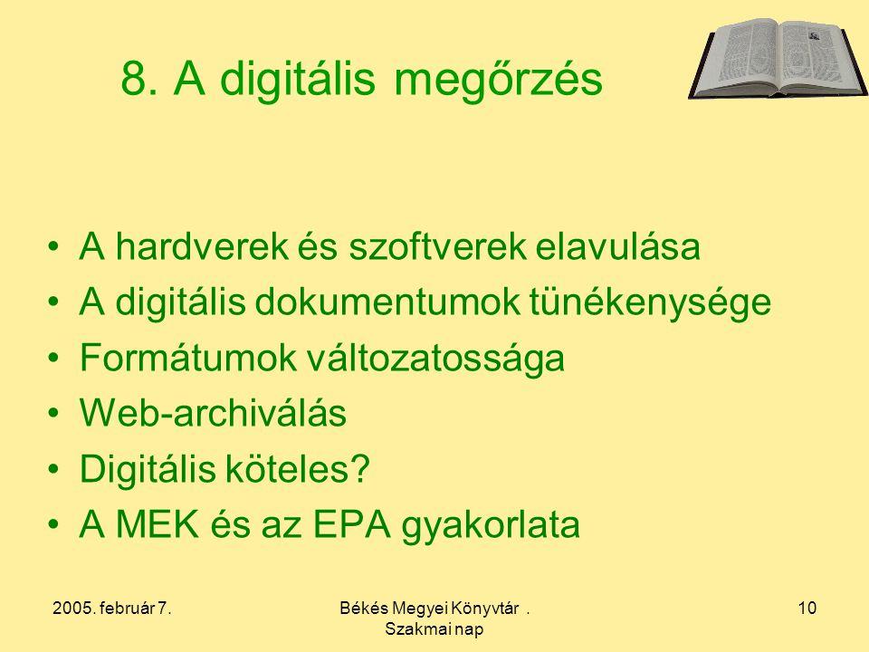 2005. február 7.Békés Megyei Könyvtár. Szakmai nap 10 8.