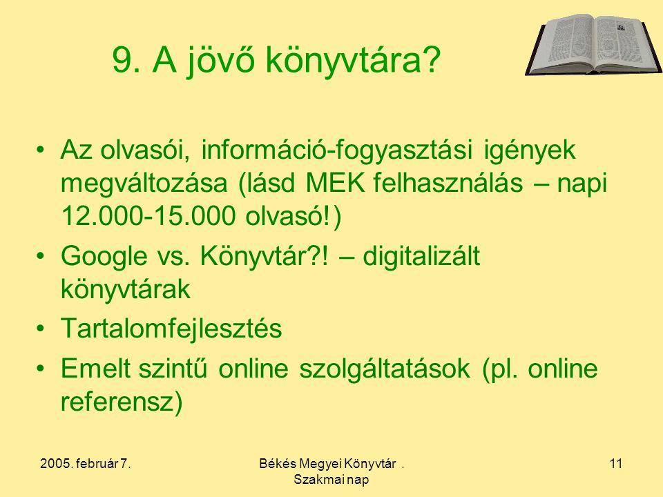 2005. február 7.Békés Megyei Könyvtár. Szakmai nap 11 9.