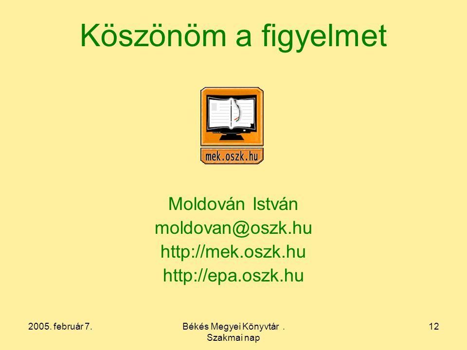 2005. február 7.Békés Megyei Könyvtár.