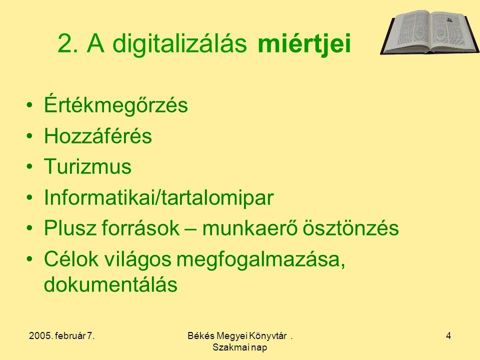 2005. február 7.Békés Megyei Könyvtár. Szakmai nap 4 2.
