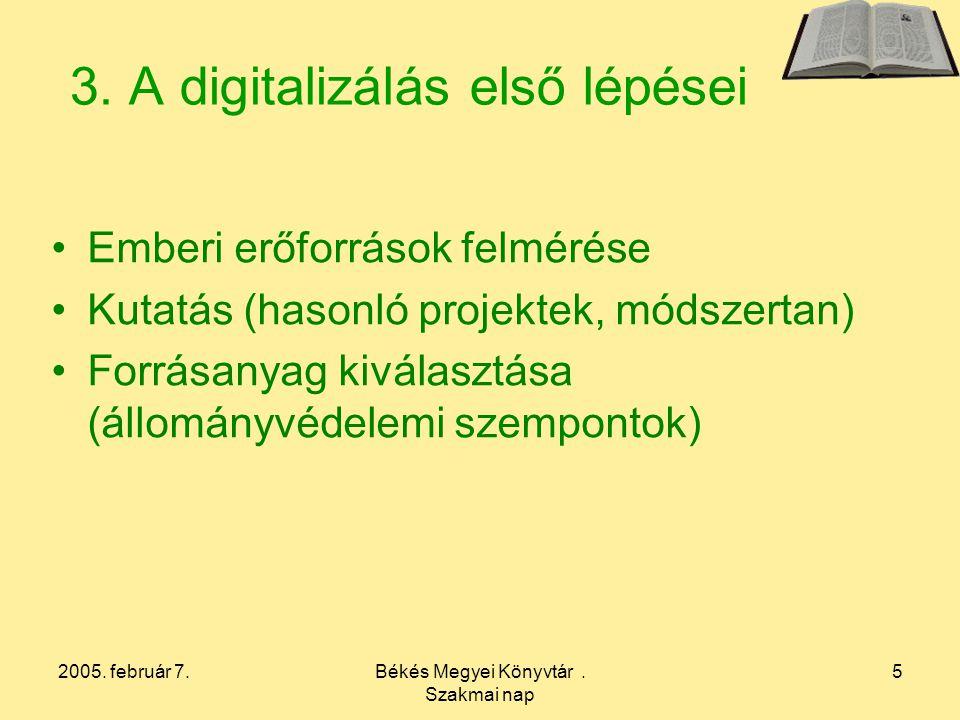 2005. február 7.Békés Megyei Könyvtár. Szakmai nap 5 3.