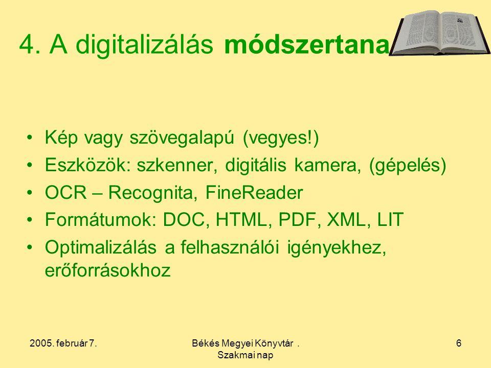 2005. február 7.Békés Megyei Könyvtár. Szakmai nap 6 4.