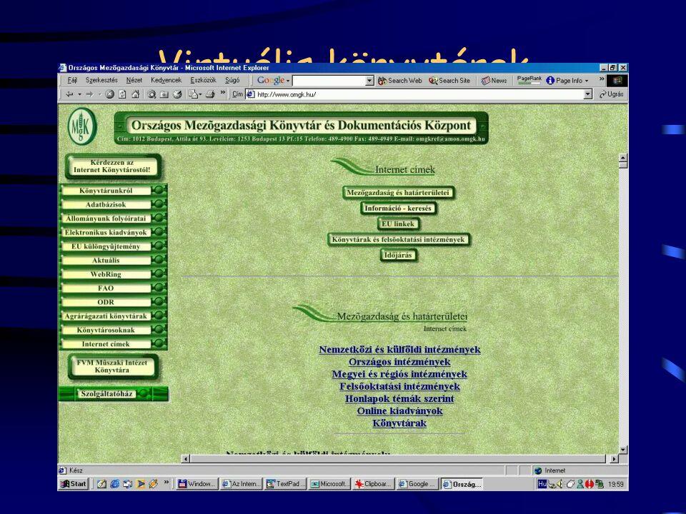 Virtuális könyvtárak eligazodás, eligazítás a Net világában szakterületi gyűjtemények (pedagógia, mezőgazdaság) elektronikus folyóiratok nyilvántartás