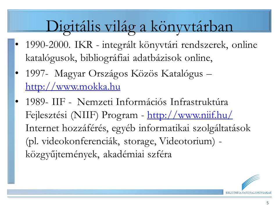 BIBLIOTHECA NATIONALIS HUNGARIAE 6 Digitalizálás 1.