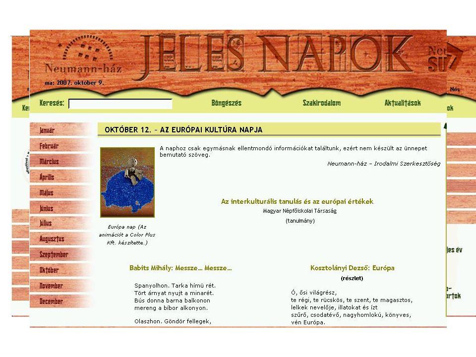 Jeles Napok Tartalma: –nemzeti –vallási –kiemelt történelmi, kulturális események –évfordulók Multimédiás adatbázisa –szöveggel, képpel, hanggal illusztrálva