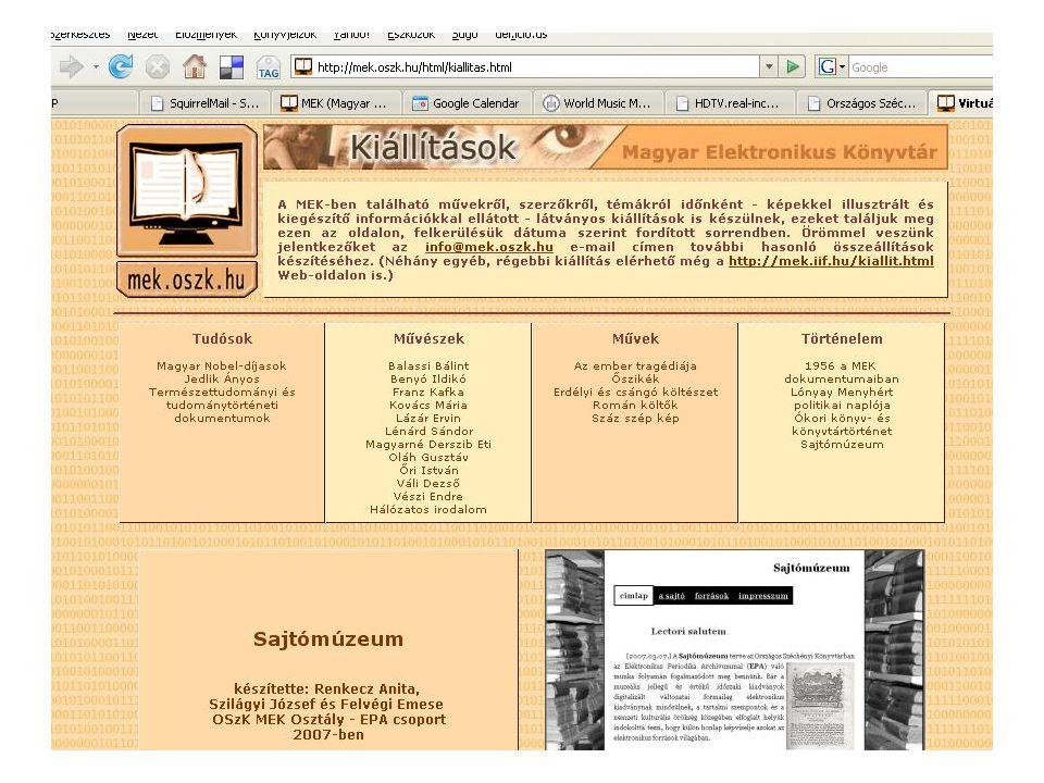 Virtuális kiállítások, honlapok Őszikék Lázár Ervin kiállítás Száz szép kép 1956 a MEK dokumentumaiban Oláh Gusztáv életművéből Balassi Bálint virtuális kiállítás