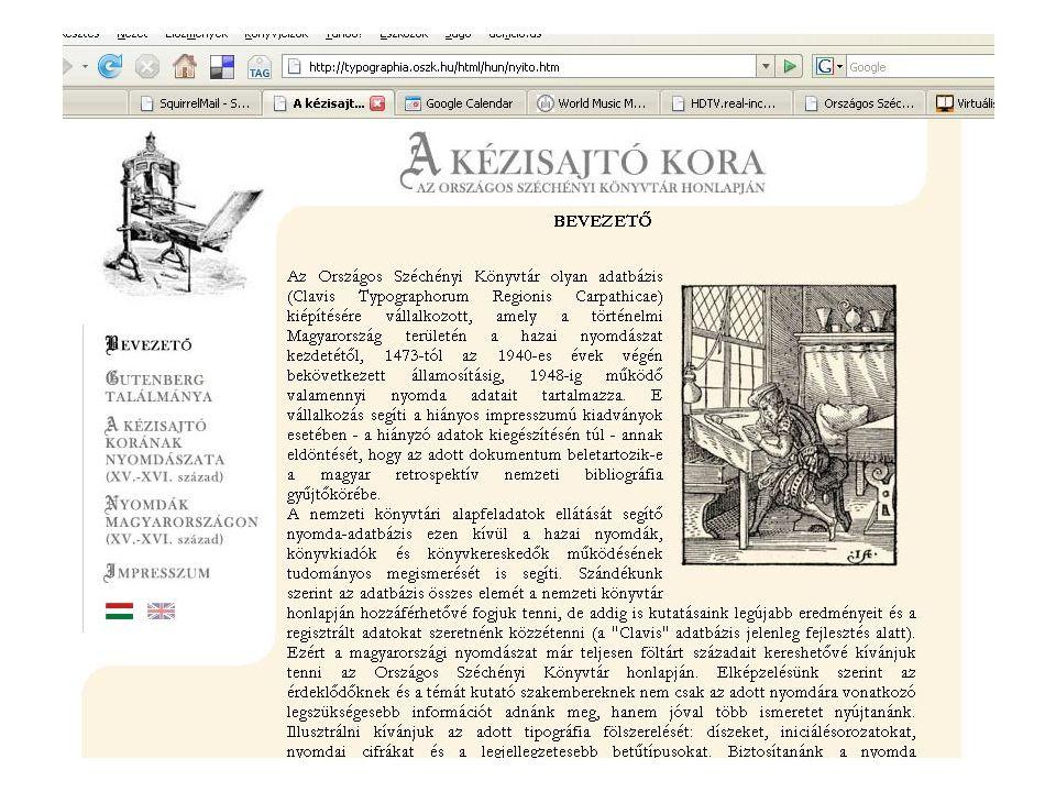 Új, készülő honlapok Clavis Typographia Hungariae OSZK története Nyugat írói Magyar nyelvemlékek