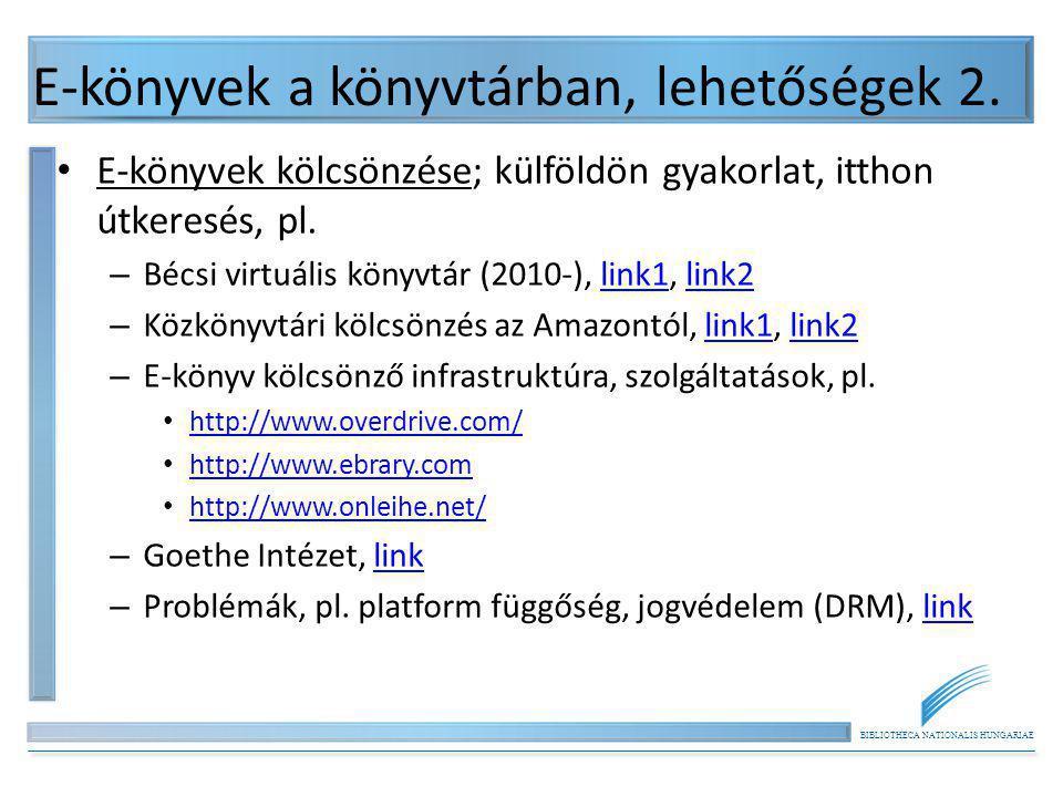 BIBLIOTHECA NATIONALIS HUNGARIAE E-könyvek a könyvtárban, lehetőségek 2. E-könyvek kölcsönzése; külföldön gyakorlat, itthon útkeresés, pl. – Bécsi vir