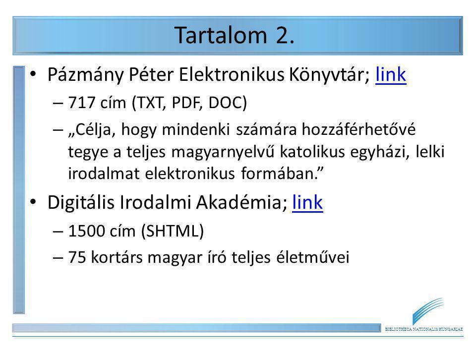 """BIBLIOTHECA NATIONALIS HUNGARIAE Tartalom 2. Pázmány Péter Elektronikus Könyvtár; linklink – 717 cím (TXT, PDF, DOC) – """"Célja, hogy mindenki számára h"""