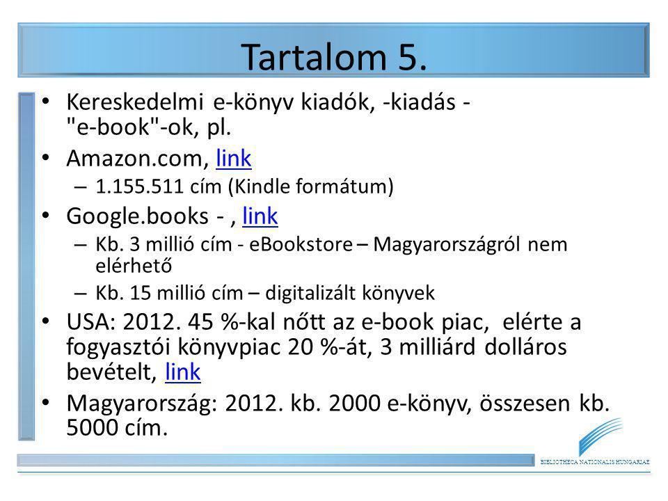 BIBLIOTHECA NATIONALIS HUNGARIAE Tartalom 5. Kereskedelmi e-könyv kiadók, -kiadás -